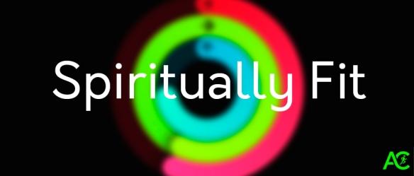 Spiritually Fit